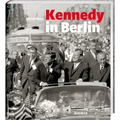 Kennedy in Berlin (Hirmer)