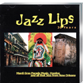 Jazz Lips-Mardi Gras and all that Jazz from New Orleans CD