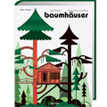50 Baumhäuser aus aller Welt - Treehaouses
